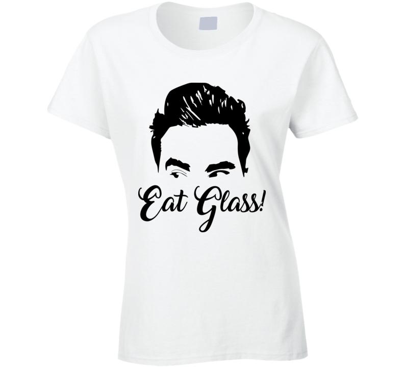 Eat Glass David Rose Ladies T Shirt