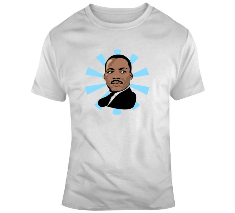 Martin Luther King Jr T Shirt