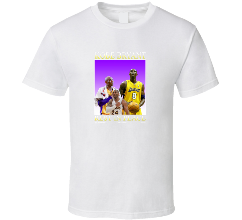 Rip Kobe Bryant We Miss You Thank You Goat T Shirt