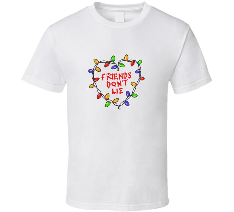 Friends Don't Lie Christmas T Shirt