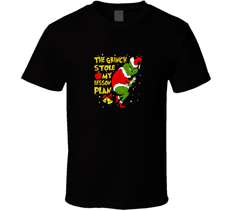 The Grinch Stole My Lesson Plan Christmas T Shirt