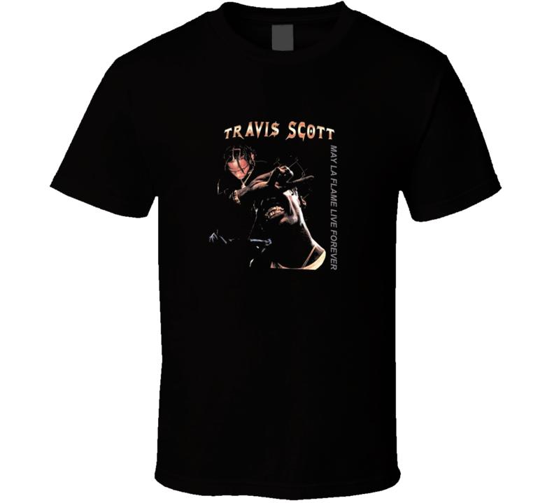 Travisscott May La Flame Live Forever T Shirt