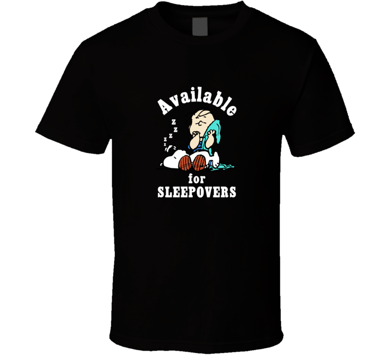 Available For Sleepovers Peanuts  T Shirt