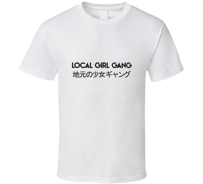 Local Girl Gang  T Shirt