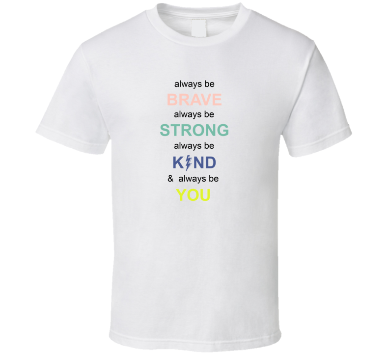 I Always Be Brave Strong Kind And You T Shirt