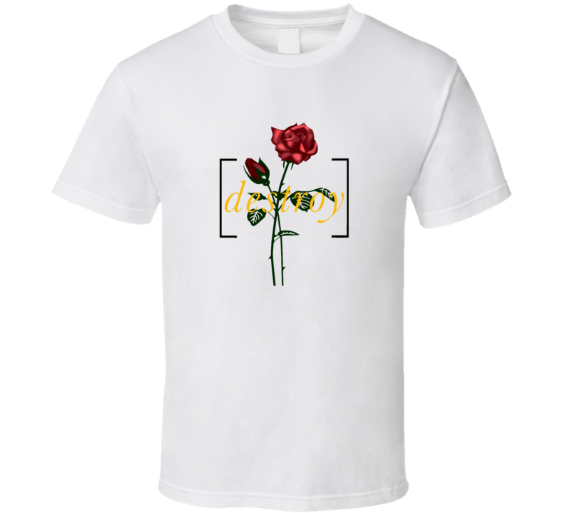 Destroy Red Rose 02  T Shirt