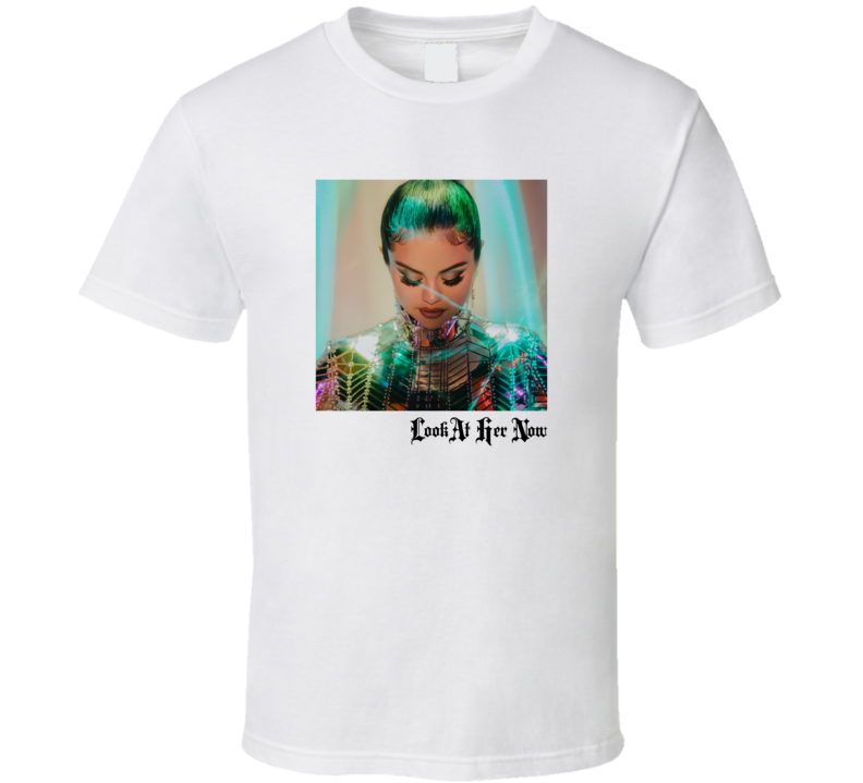 Selena Look At Her Now T Shirt