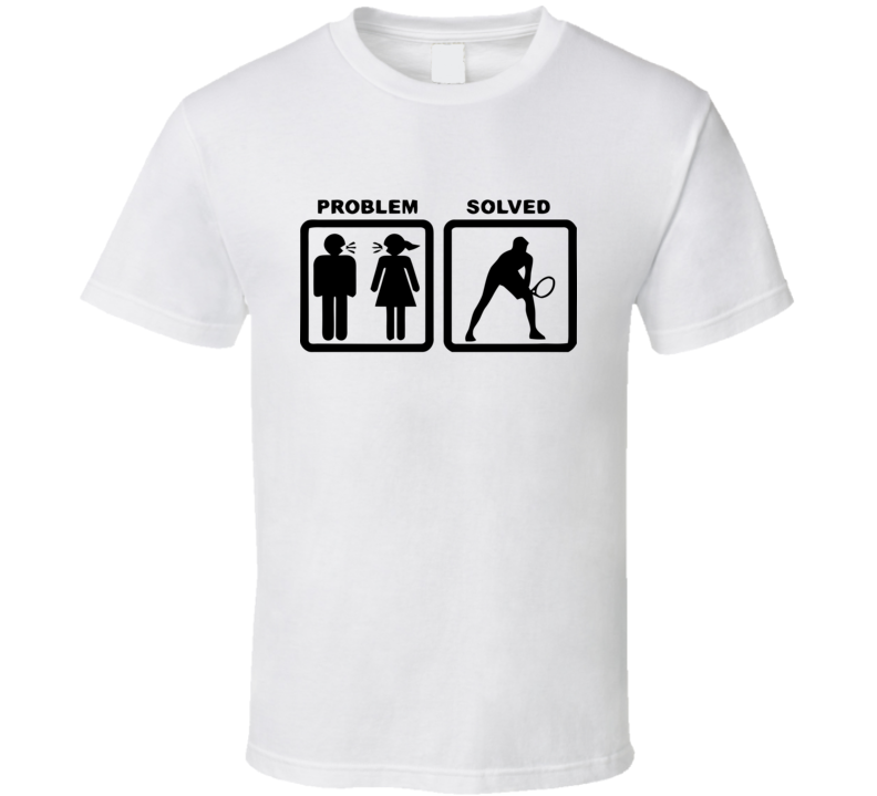PROBLEM SOLVED Tennis Funny Design Men's and Ladies T-Shirt, Hooded Pullover, Apron, V-Neck, Tanktop etc. for suitable Color and All Size Available