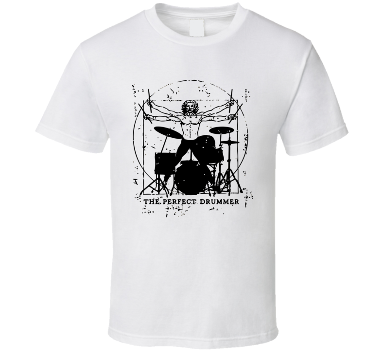 The Perfect Drummer Funny Design Men's and Ladies T-Shirt, Hooded Pullover, Apron, V-Neck, Tanktop etc. for suitable Color and All Size Available