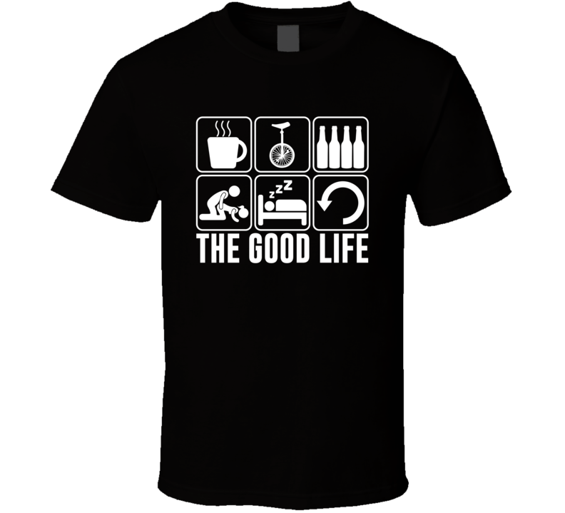 The Good Life Unicycle Fan T Shirt