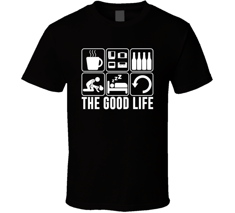 The Good Life Video Games Collecting Fan T Shirt
