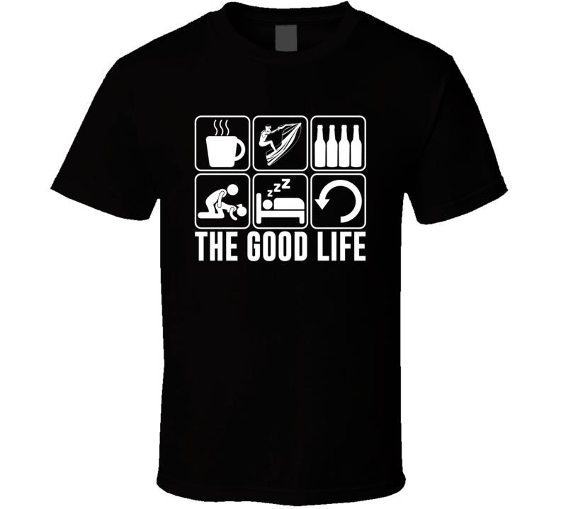 The Good Life Jet Ski Fan T Shirt