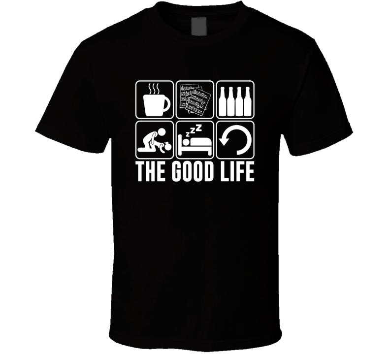 The Good Life Music Sheet Writing Fan T Shirt