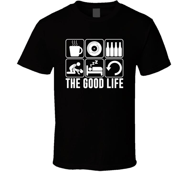 The Good Life Vinyl Collecting Fan T Shirt