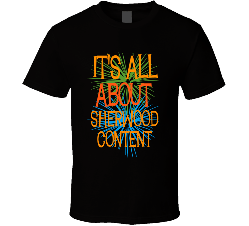 It's All About Sherwood Content Jamaica Funny T Shirt