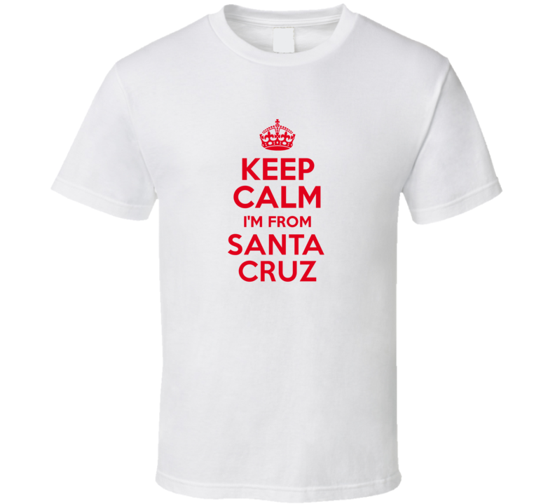 Keep Calm I'm From Santa Cruz Jamaica Funny T Shirt
