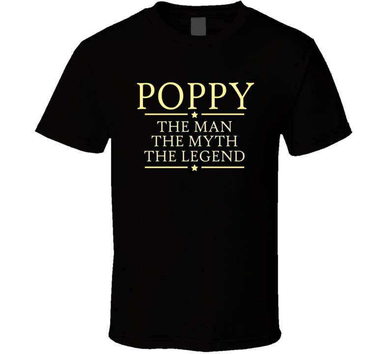 Poppy Man Myth Legend T Shirt