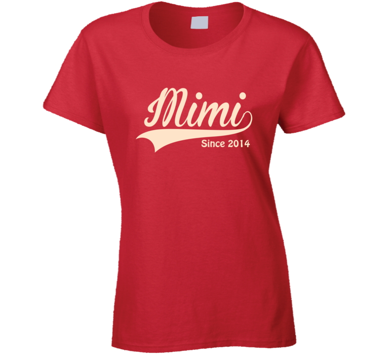 Mimi Since any year T Shirt