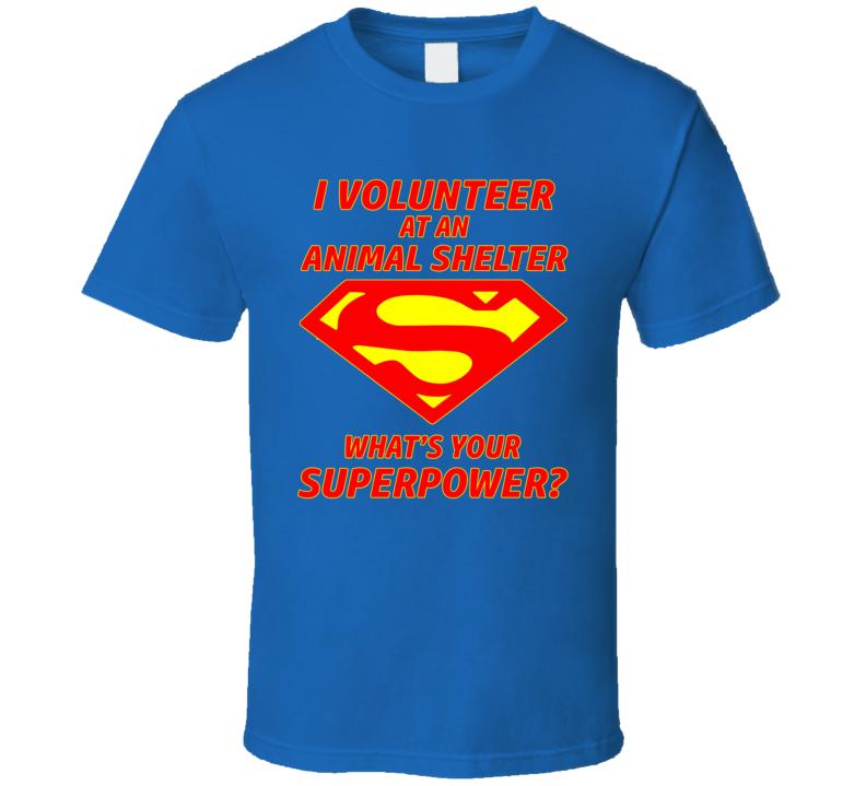 Animal Shelter Super Power T Shirt