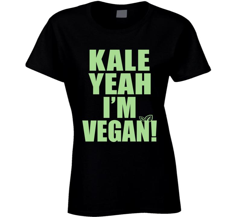 Kale Yeah I'm Vegan T Shirt