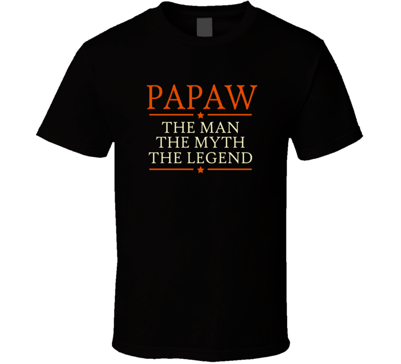 Papaw the Man the Myth the Legend T Shirt