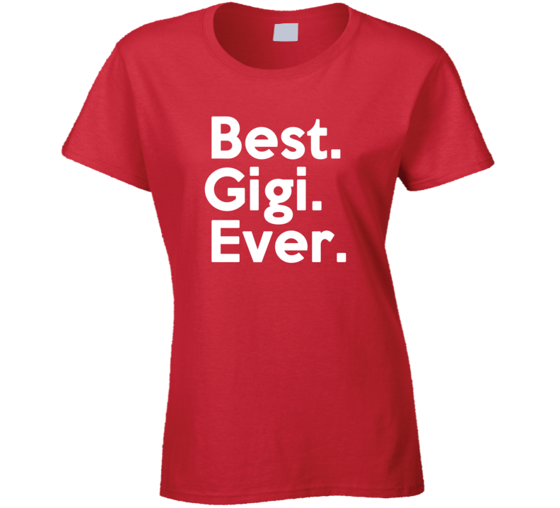 Best Gigi Ever T shirt