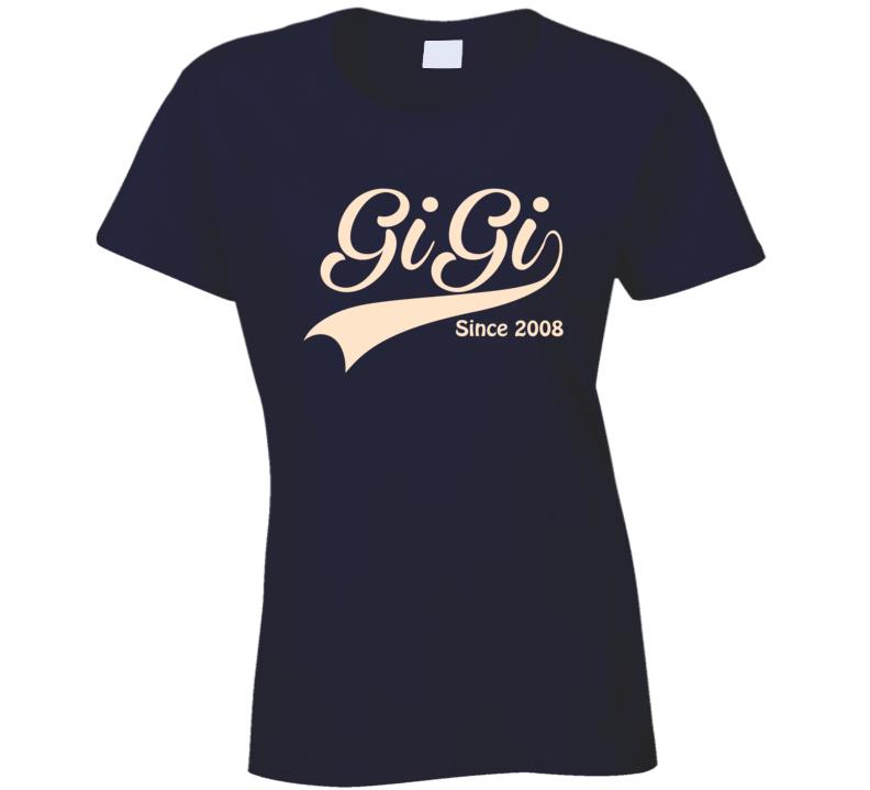 Gigi since 2008 T Shirt