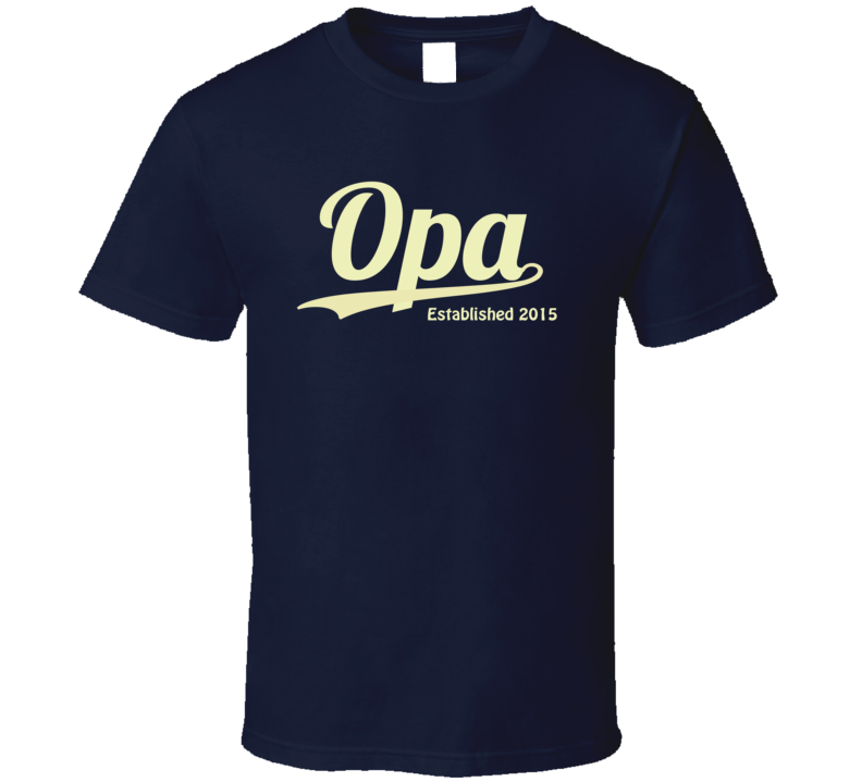 Opa Established 2015 T Shirt