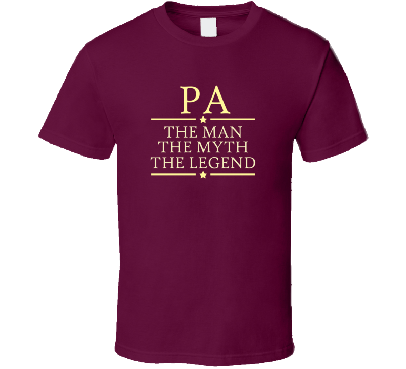 Pa Man Myth Legend T Shirt