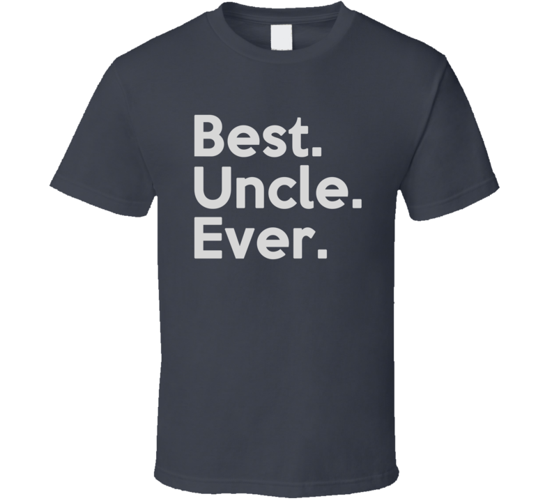 Best Uncle Ever T Shirt