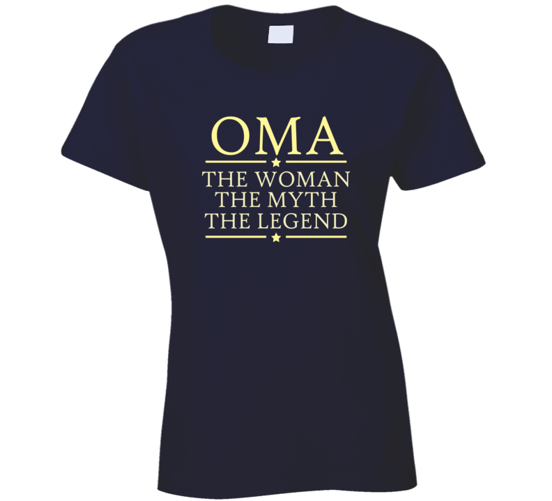 OMA the woman the myth the legend t shirt