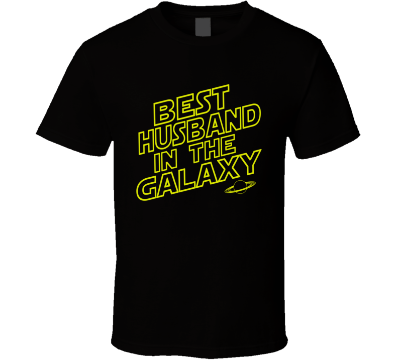 Best Husband in the Galaxy T Shirt