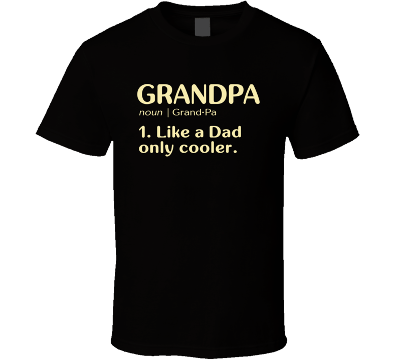Grandpa Like a Dad only cooler Dictionary T Shirt