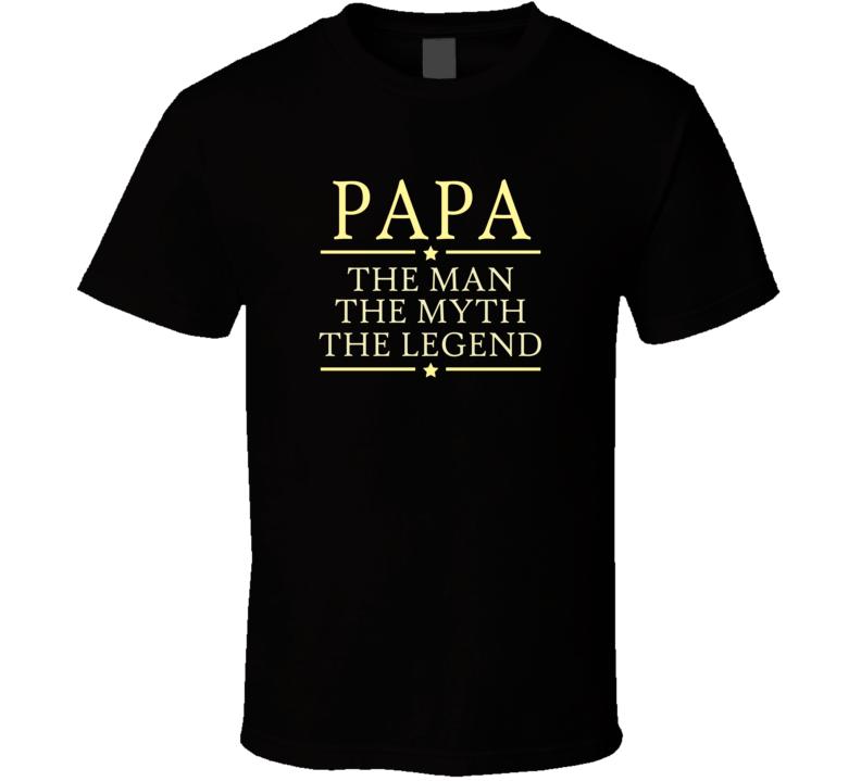 Papa Man myth legend T Shirt