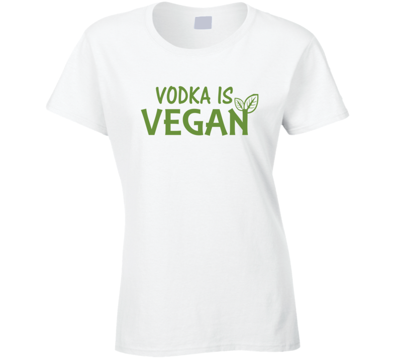 Vodka is Vegan T Shirt