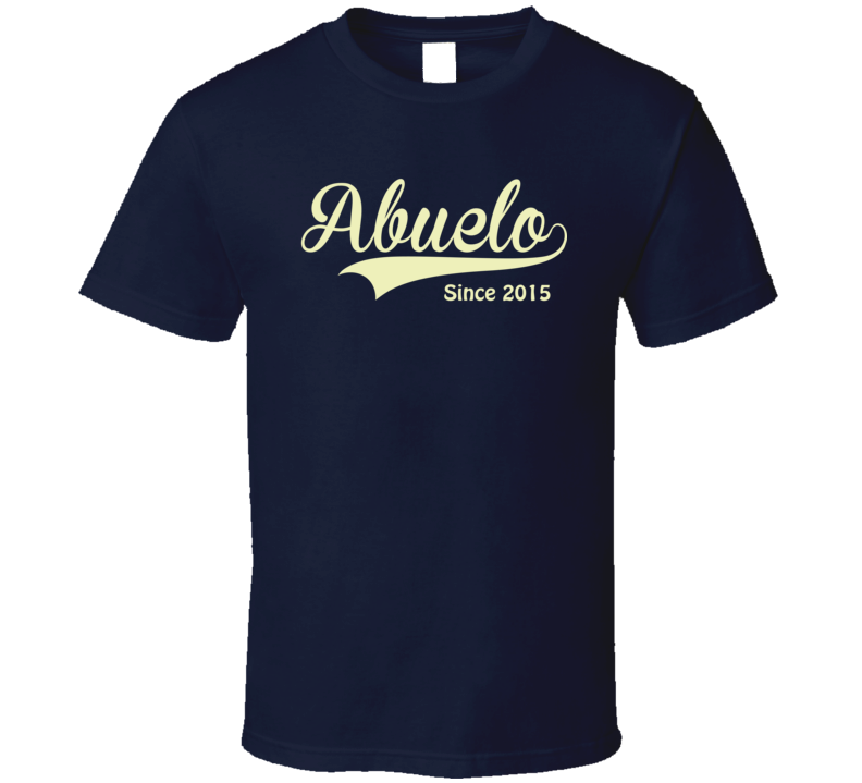 Abuelo since any year T Shirt