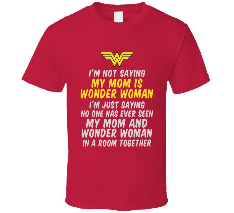 My Mom Is Wonder Woman T Shirt