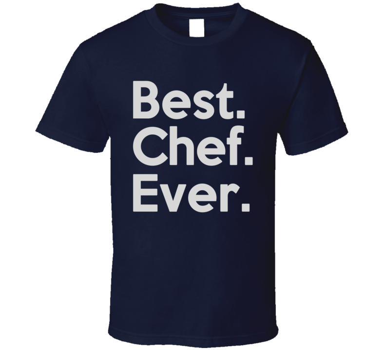 Best Chef Ever T Shirt