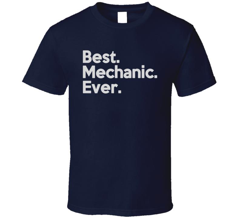 Best Mechanic Ever T Shirt