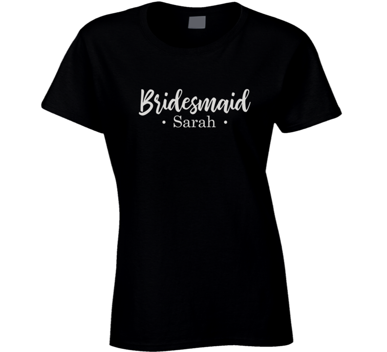 Bridesmaid Bridal Party Personalized With Name  T Shirt