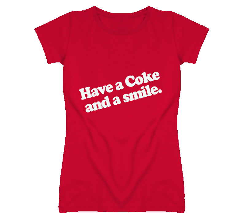 Have a Coke and a Smile T Shirt