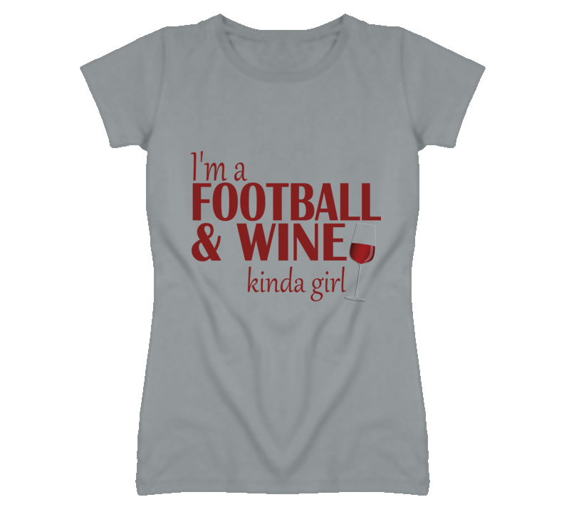 Football and Wine Kinda Girl T Shirt