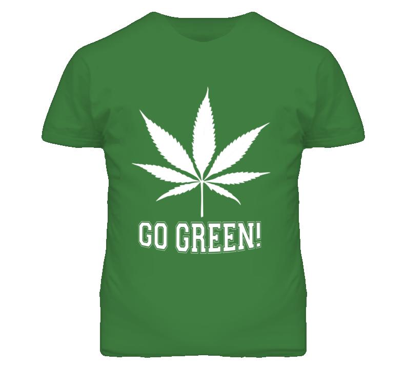 Go Green Marijuana T Shirt