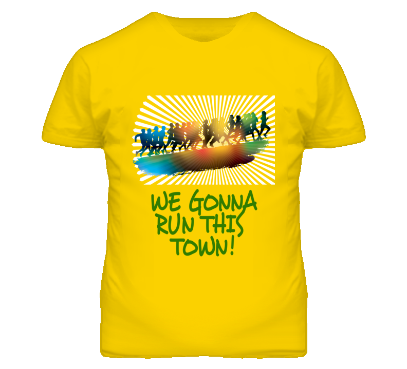 We Gonna Run This Town Marathon Runner Team or Individual T Shirt - Custom Orders Available!