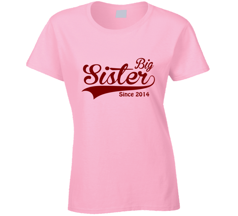 Big Sister Since T Shirt