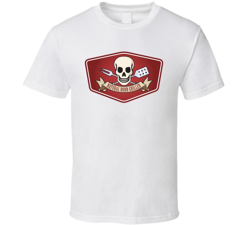 Natural Born Griller T Shirt