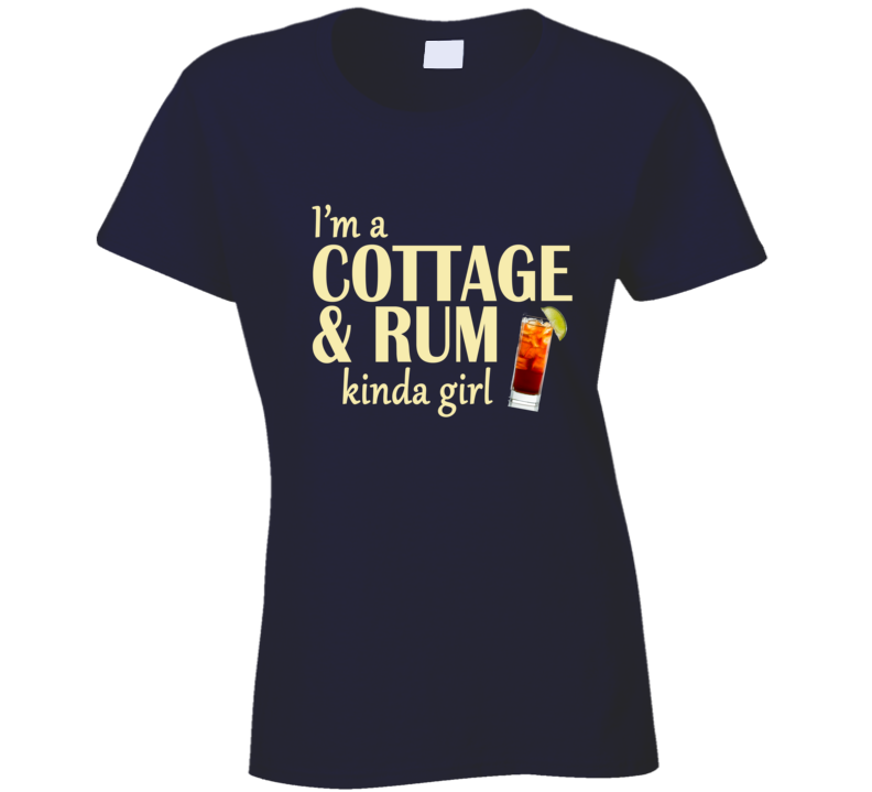 Cottage and Rum Kinda Girl T Shirt