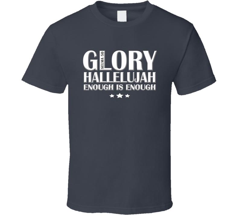 Glory Hallelujah Selma T Shirt