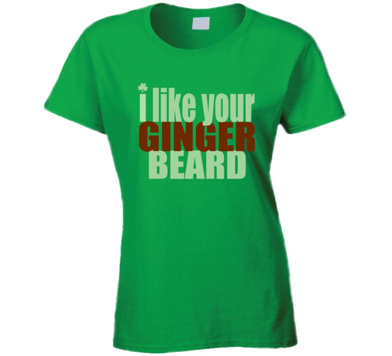 I Like your Ginger Beard T Shirt