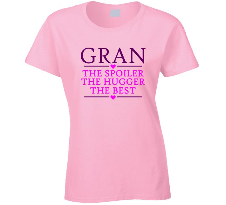 Gran the Spoiler the Hugger the Best T Shirt